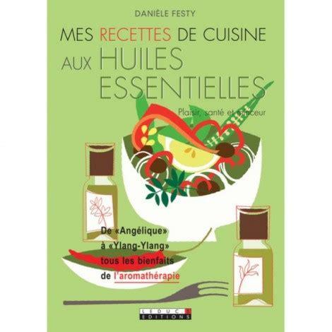 mes recettes de cuisine aux huiles essentielles 232 le