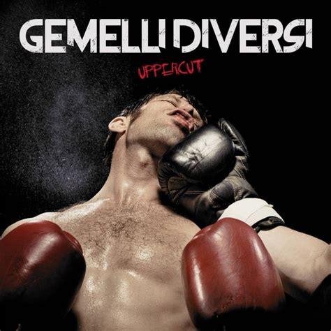 gemelli diversi canzoni gemelli diversi arriva il 21 ottobre il nuovo album
