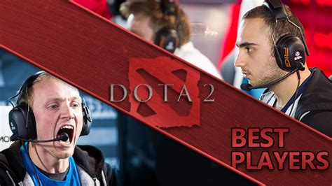 best for two players pc the best dota 2 players who to out for on the pro