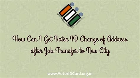 i want to make my voter id card voter id change of address after my transfer to new