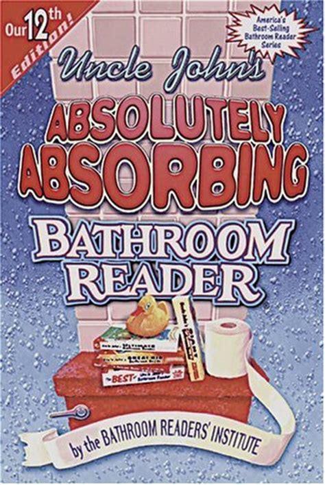 Bathroom Reader S Absolutely Absorbing Bathroom Reader
