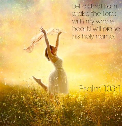 thank praise serve and obey the joys of piety books psalm 103 1 let all that i am praise the lord with my