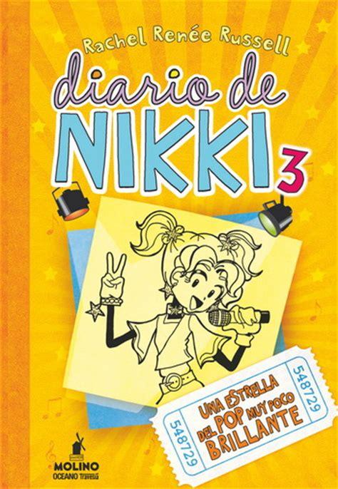 diario de nikki una diario de nikki 3 una estrella del pop muy poco brillante editorial oc 233 ano