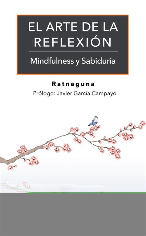 mindfulness el arte de 8416928177 taller el arte de la reflexi 243 n mindfulness y sabidur 237 a con ratnaguna centro budista de valencia