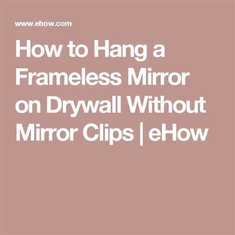 How To Hang A Bathroom Mirror 1000 Ideas About Frameless Mirror On Pinterest Mirrors Vintage Mirrors And Wall Mirrors