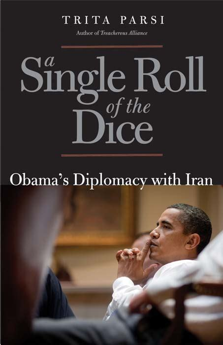 roll the dice books a single roll of the dice by trita parsi yale