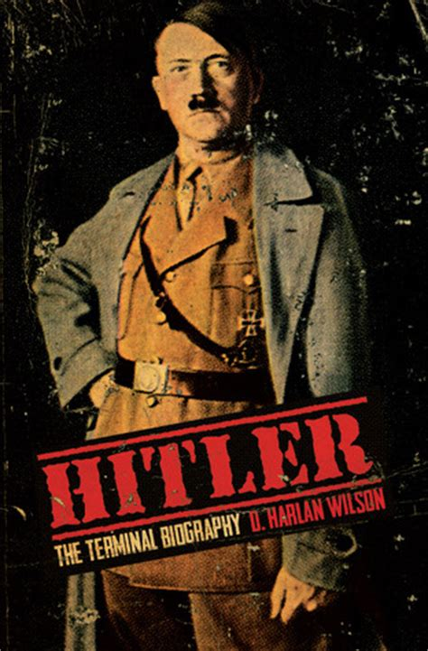 hitler biography book flipkart hitler the terminal biography by d harlan wilson