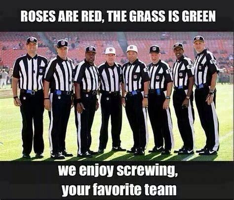 Nfl Ref Meme - refs screwing our teams sports pinterest sports
