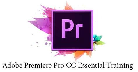 adobe premiere pro training adobe premiere pro cc essential training