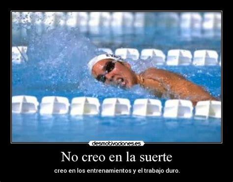 imagenes motivacionales de natacion no creo en la suerte desmotivaciones