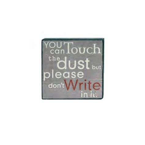 funny home decor signs rodworks you can touch the dust but please don t write