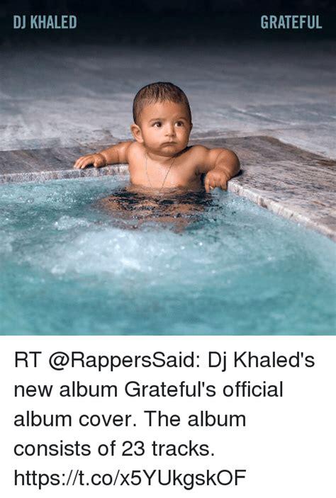 Dj Khaled Grateful 2cd 2017 dj khaled grateful rt dj khaled s new album grateful s official album cover the album consists