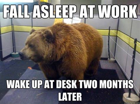 Falling Asleep Meme - fall asleep at work wake up at desk two months later