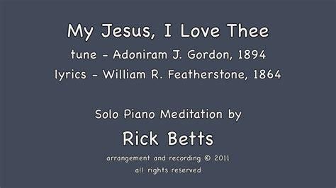 piano tutorial jesus is love my jesus i love thee piano with lyrics youtube