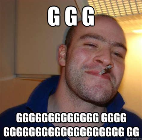 Gggg Meme - g g g ggggggggggggg gggg ggggggggggggggggggg gg misc