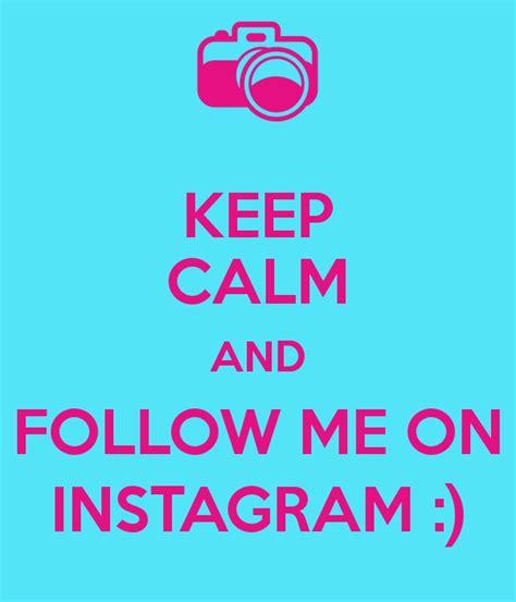 follow me on instagram sugarbunny07 via image keep calm and follow me on instagram poster vikdwag