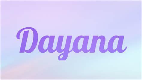 imagenes que digan dayana significado de dayana nombre hebreo para tu bebe origen