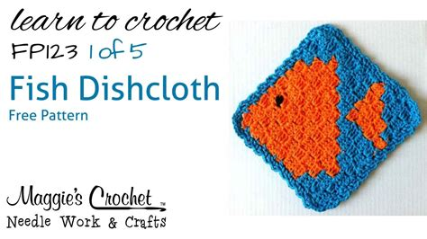pattern fish on youtube part 1 of 5 fish dishcloth right handed free pattern