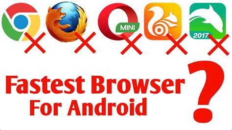 fastest browser for android fastest browser for android 2018 best browser for android 2018