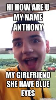 hi how are u my name anthony