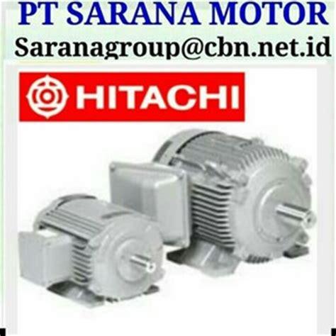 Hitachi Electric Motor sell hitachi electric motor pt sarana motors 3 phase 50 hz