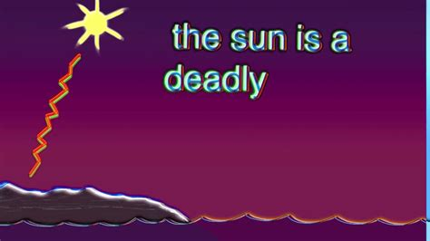 Is The the sun is a deadly lazer