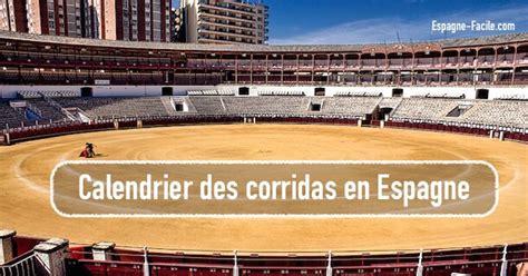 Calendrier D Espagne Calendrier Des Corridas En Espagne Espagne Facile