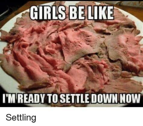Settle Down Meme - topic need advice for a friend s divorce mgtow