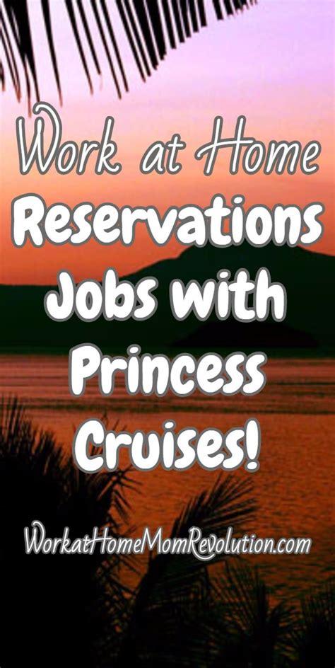 princess cruises hiring princess cruises hiring work at home reservations agents