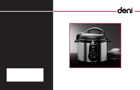 Kitchen Living Pressure Cooker Manual by Deni Electric Pressure Cooker 9740 User Guide