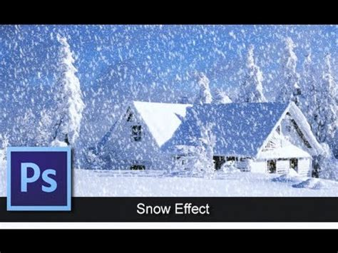 tutorial photoshop winter photoshop snow effect tutorial youtube