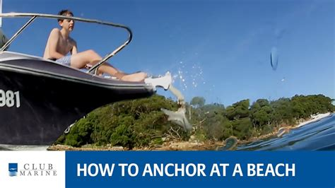how to anchor a boat how to anchor at a beach with alistair mcglashan youtube