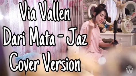 download mp3 via vallen dari mata via vallen dari mata by jaz cover version chords