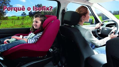 si鑒es auto isofix porque escolher uma cadeira auto isofix bybebe com
