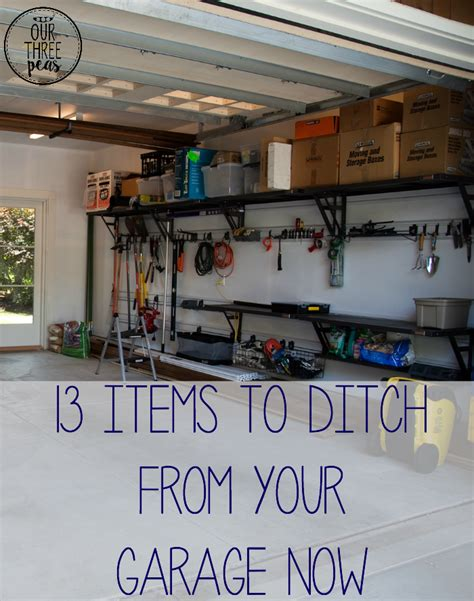 Garage List by 13 Items To Ditch From Your Garage Now Our Three Peas