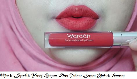 Lipstik Wardah Yang Bagus merk lipstik yang bagus dan tahan lama untuk semua jenis bibir infosehatpedia
