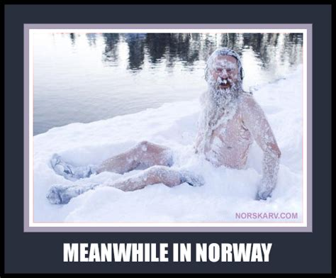 Norway Meme - meanwhile in norway meme man in snow norwegian humor