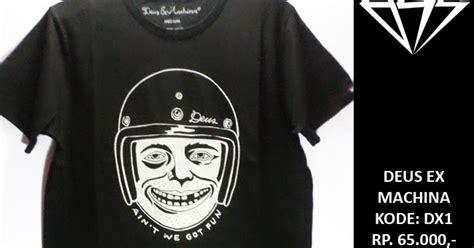 T Shirt Kaos Distro Kaos Deus by Surf Skate Tees Baju Kaos Deus Ex Machina T Shirt Tees