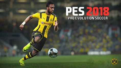 Pro Evolution Soccer 2018 Pes 2018 Pc Version pro evolution soccer 2018 telecharger jeux telecharger