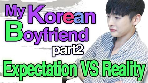 Drama I Like Vs by Expectation Vs Reality Korean Drama Korean Boyfriend Part