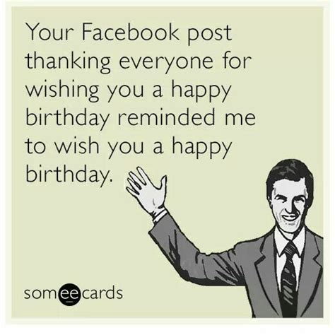 Late Birthday Meme - 363 best images about happy birthday on pinterest funny