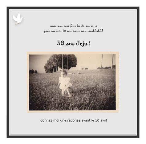 texte invitation anniversaire 50 ans invitation anniversaire