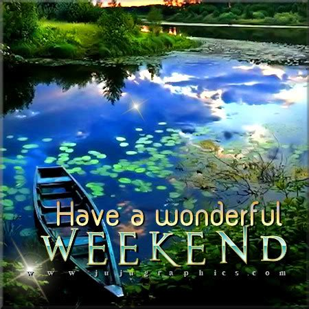 wonderful weekend  graphics quotes comments images   myspace
