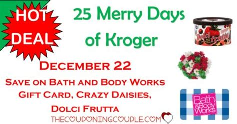 Kroger 12 Days Of Gift Cards - 25 merry days of kroger 12 22 save on dolce frutta crazy daisies bbw gift card