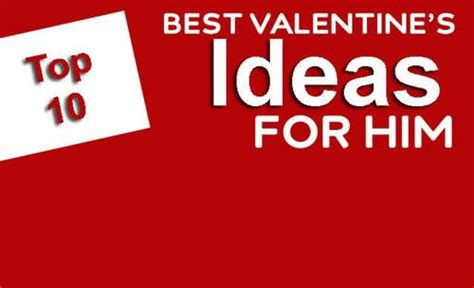 best valentines for him top 10 best valentine s ideas for him most popular