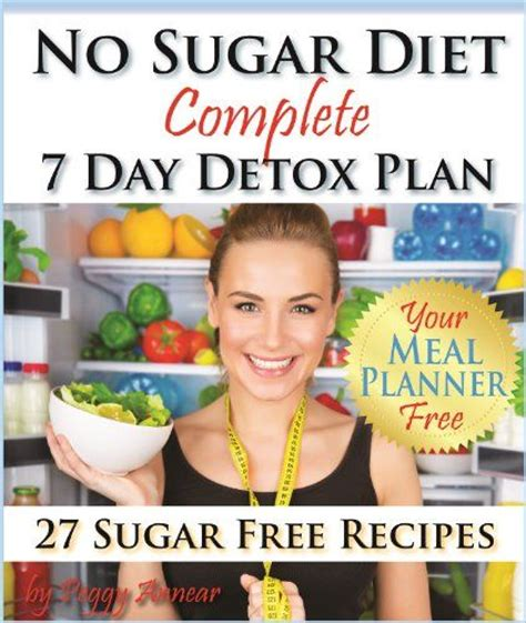 Detox Book Free by No Sugar Diet A Complete No Sugar Diet Book 7 Day Sugar