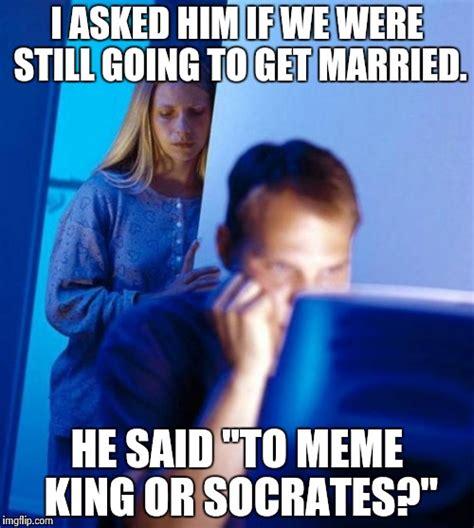 Married Meme - redditors wife meme imgflip
