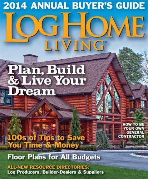 home magazine subscriptions log home living magazine subscriptions renewals gifts