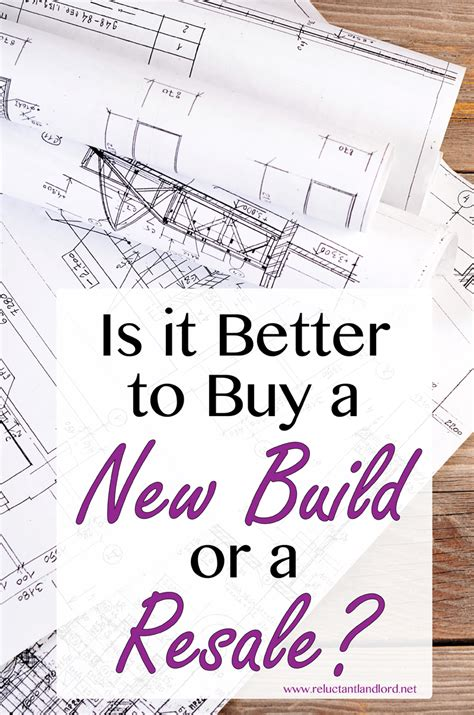 what to ask when buying a new build house buying a new build or a resale what s best