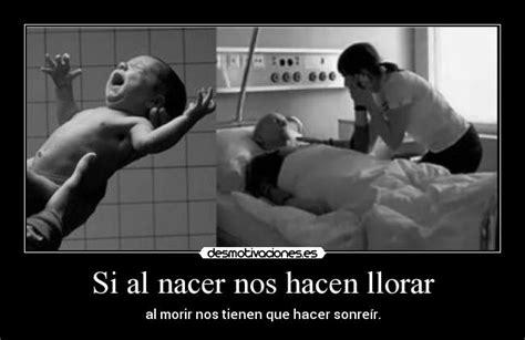 imagenes tiernas que te hagan llorar si al nacer nos hacen llorar desmotivaciones